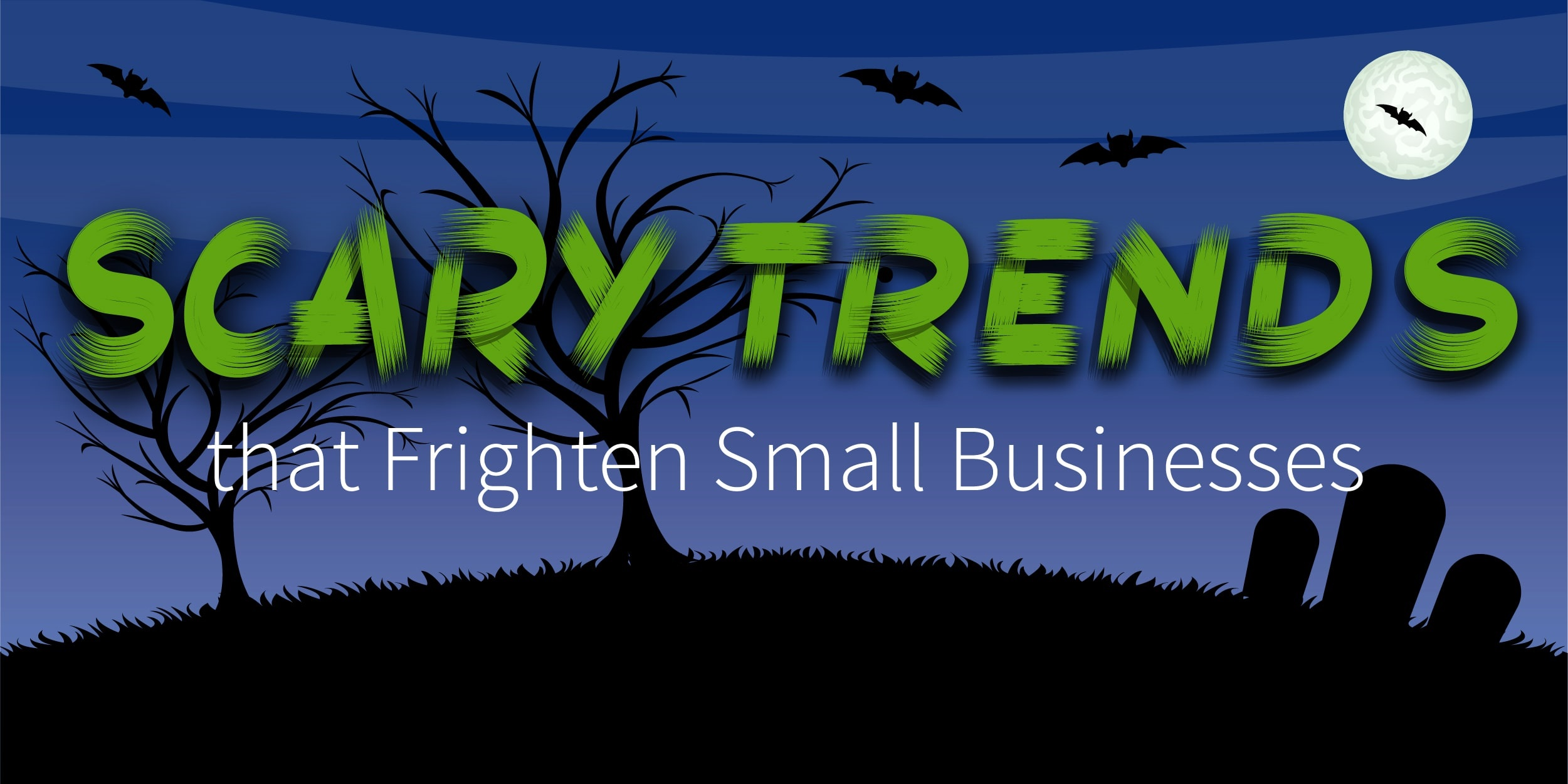 Three Trends that Frighten Small Businesses
