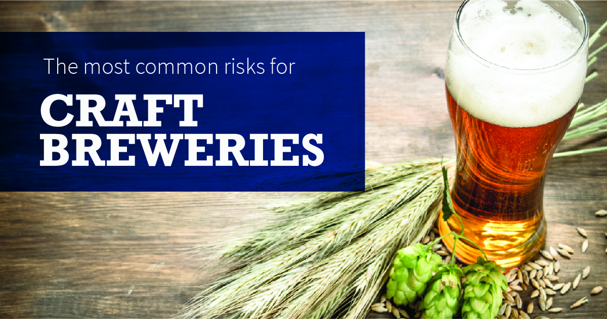 Risk Management for Craft Breweries: Insurance Coverage Options to Help Reduce Risks