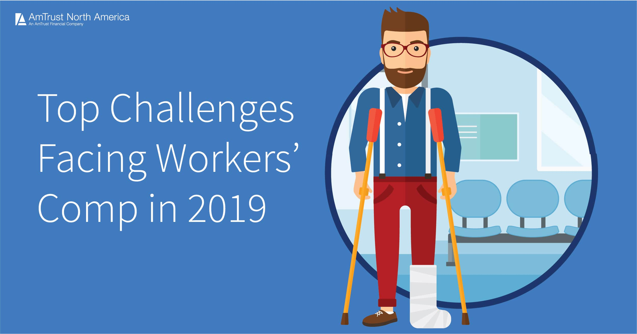 The Top Workers' Comp Issues for 2019